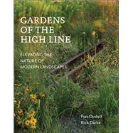 Gardens of the High Line by Oudolf, Piet; Darke, Rick, 9781604696998