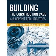 Building the Construction Case by Burns, George F.; Bosse, Michael R., 9781627226998