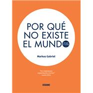 Por que no existe el mundo /Because There is No World by Gabriel, Markus, 9786077356998