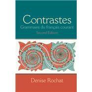 Contrastes Grammaire du français courant by Rochat, Denise, 9780205646999