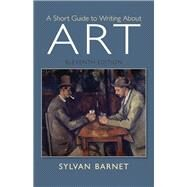 A Short Guide to Writing About Art by Barnet, Sylvan, 9780205886999