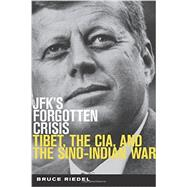 JFK's Forgotten Crisis by Riedel, Bruce, 9780815726999