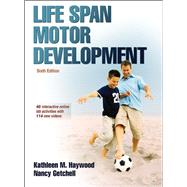 Life Span Motor Development 6E w/ Web Study Guide code by Haywood, 9781450456999