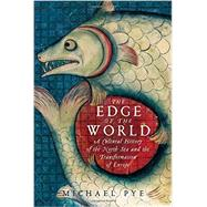 The Edge of the World by Pye, Michael, 9781605986999