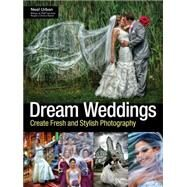 Dream Weddings Create Fresh and Stylish Photography by Urban, Neal, 9781608956999