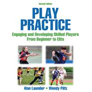 Play Practice by Launder, Alan G.; Piltz, Wendy, 9780736097000