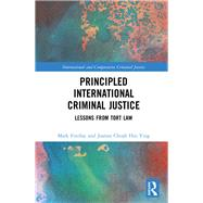 Principled International Criminal Justice: Lessons from Tort Law by Findlay; Mark, 9780815367000