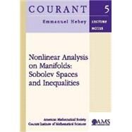 Nonlinear Analysis on Manifolds : Sobolev Spaces and Inequalities by Hebey, Emmanuel, 9780821827000