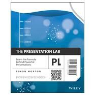 The Presentation Lab Learn the Formula Behind Powerful Presentations by Morton, Simon, 9781118687000