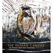 The Human Canvas by Karala B., 9781440337000