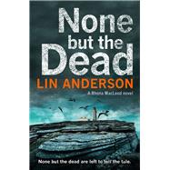 None but the Dead by Anderson, Lin, 9781509807000