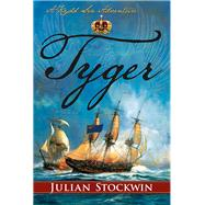 Tyger: A Kydd Sea Adventure by Stockwin, Julian, 9781590137000