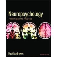 Neuropsychology: From Theory to Practice by Andrewes *DO NOT USE*; David, 9781841697000