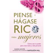 Piense y Hagase Rico para Mujeres / Think and Grow Rich for Women by Lechter, Sharon, 9786074157000