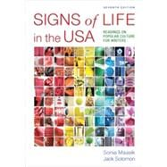 Signs of Life in the USA : Readings on Popular Culture for Writers by Maasik, Sonia; Solomon, Jack, 9780312647001