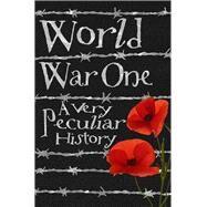 World War One: A Very Peculiar History 9781908177001N