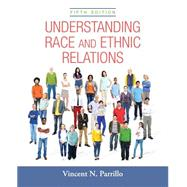 Understanding Race and Ethnic Relations Plus NEW MySocLab for Race and Ethnicity -- Access Card Package by Parrillo, Vincent N., 9780134127002
