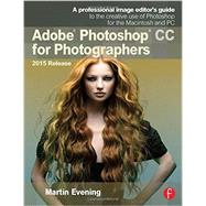 Adobe Photoshop CC for Photographers, 2015 Release by Evening; Martin, 9781138917002