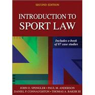 Introduction to Sport Law With Case Studies in Sport Law 2nd Edition by John. O. Spengler; Paul Anderson; Dan Connaughton; Thomas Baker, 9781450457002