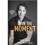 Own the Moment by Lentz, Carl, 9781501177002