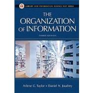 The Organization of Information by Taylor, Arlene G., 9781591587002