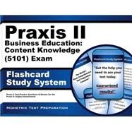 Praxis II Business Education Content Knowledge (0101) Exam Flashcard Study System : Praxis II Test Practice Questions and Review for the Praxis II Subject Assessments by Praxis II Exam Secrets Team, 9781614037002