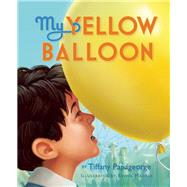 My Yellow Balloon by Papageorge, Tiffany; Madrid, Erwin, 9780990337003