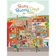 Busy Bunny Days by Teckentrup, Britta, 9781452117003