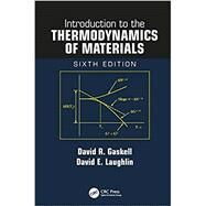 Introduction to the Thermodynamics of Materials, Sixth Edition by Gaskell; David R., 9781498757003