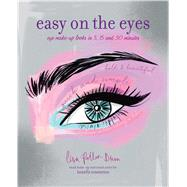 Easy on the Eyes by Potter-dixon, Lisa, 9781849757003