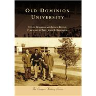 Old Dominion University by Bookman, Steven; Ritchie, Jessica; Broderick, John R., 9781467127004