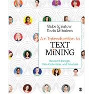 An Introduction to Text Mining by Ignatow, Gabe; Mihalcea, Rada, 9781506337005