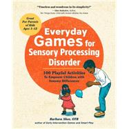 Everyday Games for Sensory Processing Disorder by Sher, Barbara, 9781623157005