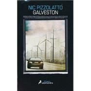 Galveston by Pizzolatto, Nic; Juncadella, Mauricio Bach, 9788416237005