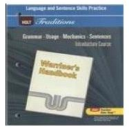 Holt Traditions Warriner's Handbook : Language and Sentence Skills Practice Introductory Course Grade 6 Introductory Course by Unknown, 9780030997006