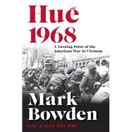 Hue 1968 by Bowden, Mark, 9780802127006