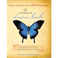 The Complete Dream Book: Discover What Your Dreams Reveal About You and Your Life by Holloway, Gillian, 9781402207006