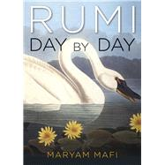 Rumi, Day by Day by Mafi, Maryam, 9781571747006