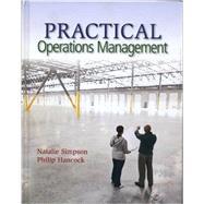 Practical Operations Management by Natalie Simpson; Philip Hancock, 9781939297006