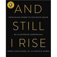 And Still I Rise: Black America Since Mlk by Gates, Henry Louis, Jr.; Burke, Kevin M., 9780062427007