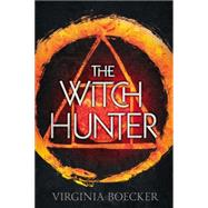 The Witch Hunter by Boecker, Virginia, 9780316327008