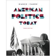 American Politics Today by Bianco, William T.; Canon, David T., 9780393937008