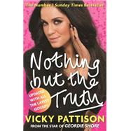 Nothing But the Truth: My Story by Pattison, Vicky, 9780751557008