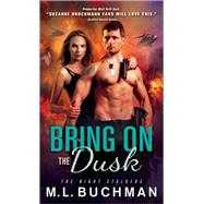 Bring on the Dusk by Buchman, M. L., 9781402287008
