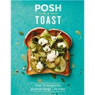 Posh Toast by Kydd, Emily; Hagger, Louise; Hayward, Tim; Lavelle, Sarah, 9781849497008