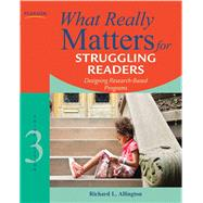 What Really Matters for Struggling Readers Designing Research-Based Programs by Allington, Richard L., 9780137057009