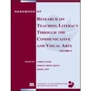 Handbook of Research on Teaching Literacy Through the Communicative and Visual Arts, Volume II: Sponsored by the International Reading Association by Flood; James, 9780805857009