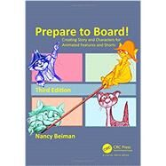 Prepare to Board! Creating Story and Characters for Animated Features and Shorts, third Edition by Beiman; Nancy, 9781498797009