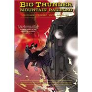 Big Thunder Mountain Railroad by Hopeless, Dennis; Walker, Tigh; Ruiz, Felix, 9780785197010