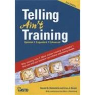 Telling Ain't Training by Stolovitch, Harold D.; Keeps, Erica J., 9781562867010